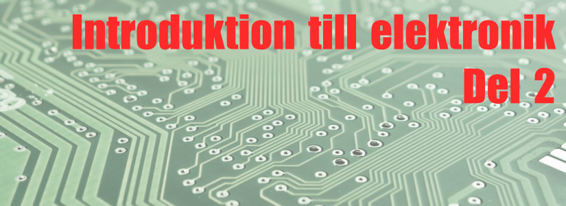 Introduktion till elektronik, del 2